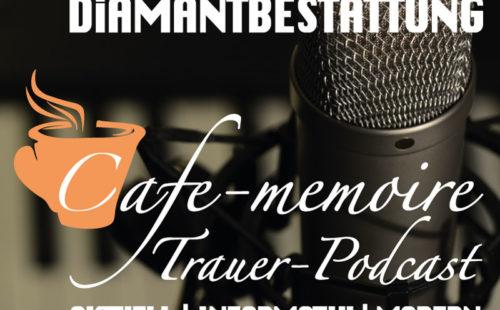 Trauerpodcast Podcast Trauer Episode 1 Diamantbestattung