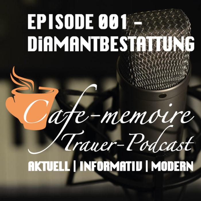 Trauerpodcast Podcast Trauer Episode 1 Diamantbestattung