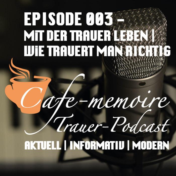 Trauerpodcast wie trauert man richtig